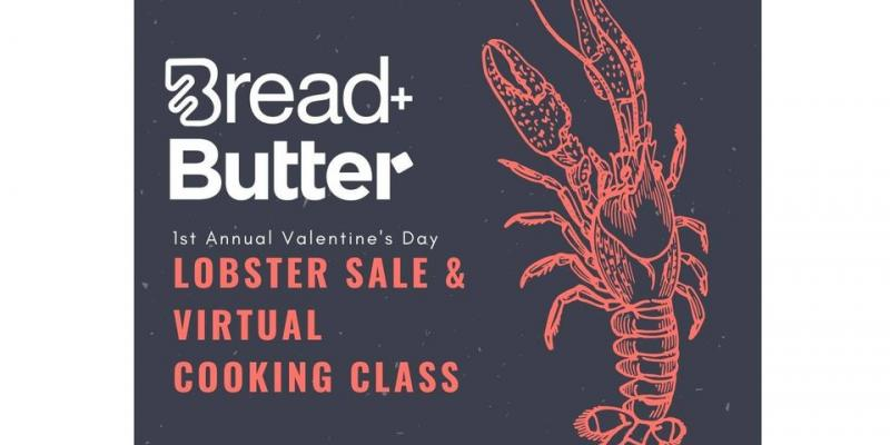 This is the poster advertising Bread & Butter Charleston Valentine's Lobster Dinner and Virtual Cooking Class